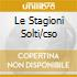 LE STAGIONI SOLTI/CSO
