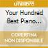 Your Hundred Best Piano Tunes 1