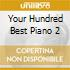 Your Hundred Best Piano 2