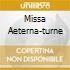 MISSA AETERNA-TURNE