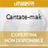 CANTATE-MAK