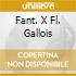 FANT. X FL. GALLOIS
