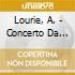 Lourie, A. - Concerto Da Camera/Little