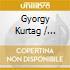 Gyorgy Kurtag - Hommage A R.sch