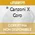 * CANZONI X CORO