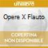 OPERE X FLAUTO