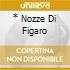* NOZZE DI FIGARO