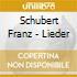 Schubert Franz - Lieder