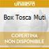 BOX TOSCA MUTI