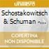 Schostakowitsch & Schuman - Violinkonzerte/+