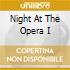 NIGHT AT THE OPERA I