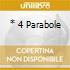 * 4 PARABOLE