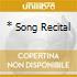 * SONG RECITAL