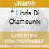 * LINDA DI CHAMOUNIX