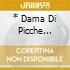 * DAMA DI PICCHE (SEL.)