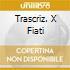 TRASCRIZ. X FIATI