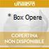 * BOX OPERE