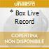 * BOX LIVE RECORD