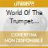 WORLD OF TRUMPET