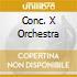 CONC. X ORCHESTRA