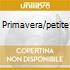 PRIMAVERA/PETITE