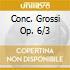 CONC. GROSSI OP. 6/3