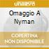 OMAGGIO A NYMAN