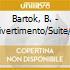 Bartok, B. - Divertimento/Suite/+