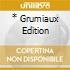 * GRUMIAUX EDITION