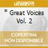 * GREAT VOICES VOL. 2