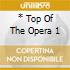 * TOP OF THE OPERA 1