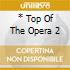* TOP OF THE OPERA 2