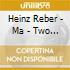 Heinz Reber - Ma - Two Songs