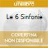LE 6 SINFONIE