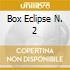 BOX ECLIPSE N. 2