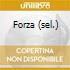 FORZA (SEL.)