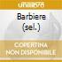 BARBIERE (SEL.)