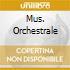 MUS. ORCHESTRALE