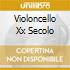 VIOLONCELLO XX SECOLO