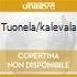 TUONELA/KALEVALA