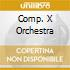 COMP. X ORCHESTRA