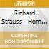 Richard Strauss - Horn Concertos Nos. 1&2 / Duet Concertino / Oboe Concerto - Previn