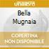 BELLA MUGNAIA