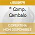 * COMP. CEMBALO