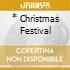 * CHRISTMAS FESTIVAL