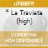 * LA TRAVIATA (HIGH)