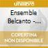 Come Un'ombra Di Luna- Ensemble Belcanto/ensemble Belcanto: Dietburg Spohr Mezzosoprano, Dir., Birgitta Zehetner Mezzosoprano, Andrea Baader Sopra