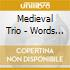 Medieval Trio - Words Of The Angel