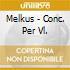 Melkus - Conc. Per Vl.