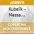 Kubelik - Messa Glagolitica